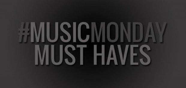 #MusicMonday Must Haves :: 8/4